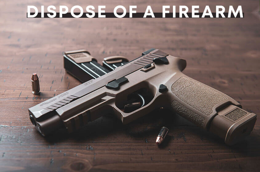 How to Dispose of a Firearm