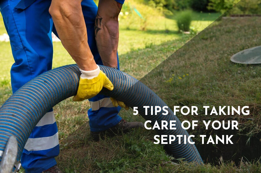 5 Tips for Taking Care of your Septic Tank