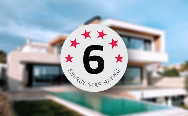 How to Achieve 6-star Energy Rating