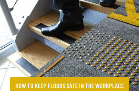 How to Keep your Floors Safe in The Workplace